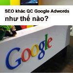 Làm Seo hay Quảng cáo Google Adwords?